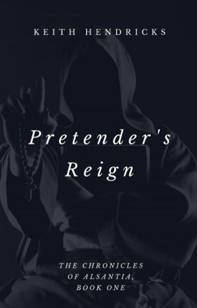 Pretender's Reign by KeithHendricks