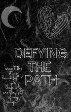 Defying the Path by I-HaveFangirlItis
