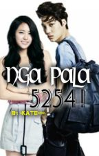 Nga Pala ! 5254 ! (One shot ) by Katie41