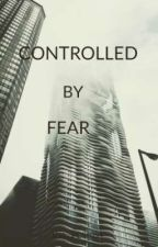 Controlled By Fear by DeadRussianWolf