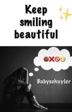 Smile beautiful  by Babyschuyler