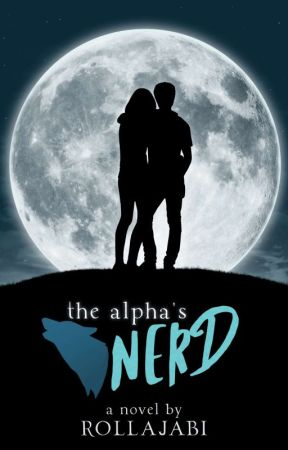 The Alpha's Nerd: Book One by Rollajabi