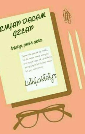 senyap dalam gelap antology quotes sekali lagi entah wattpad