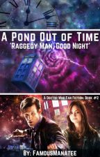 A Pond Out of Time (11th Doctor/ 12th Doctor) [2] by FamousManatee