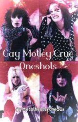 Gay Motley Crue Oneshots (Requests Open) by metalheadofthe80s