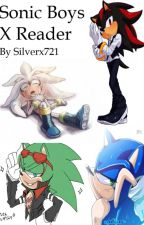 Sonic Boys X Reader (REQUESTS: CLOSED) by Silverx721