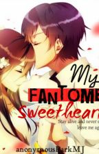 MY FANTÔME SWEETHEART (12 Official Chapters, SLOW UPDATE) by anonymousParkMJ
