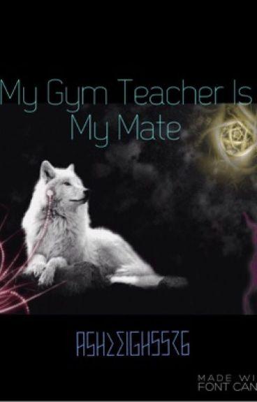 My Gym Teacher Is My Mate