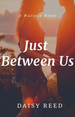 Just Between Us by TheDaisyReed