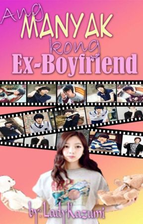 Ang Manyak kong Ex-boyfriend (on-going) by LadyKazumi
