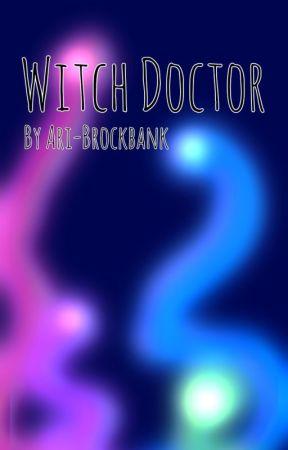 Witch Doctor by Ari_Brockbank