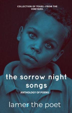 The Sorrow Night Songs [Poetry] by Lamer_The_Poet