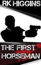 The First Horseman (Spy Thriller-Area 51) by authorRKHiggins