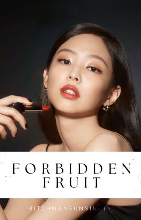The Forbidden Fruit by BitchnaneunSingle