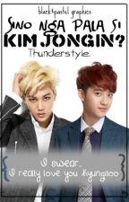 [Kaisoo] Sino nga pala si Kim Jongin? by Thunderstyle