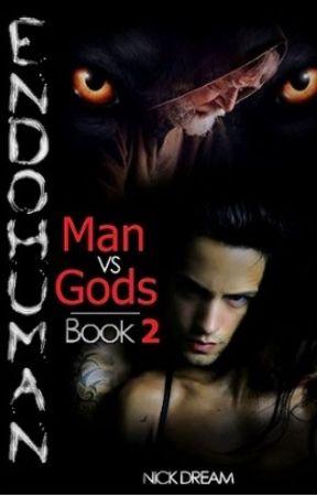 ENDOHUMAN: Book 2 -  Man Vs Gods by Nick_Dream