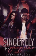Sincerely, The Gangster [Under Major Editing] by Xx1D_Diana_mcxX