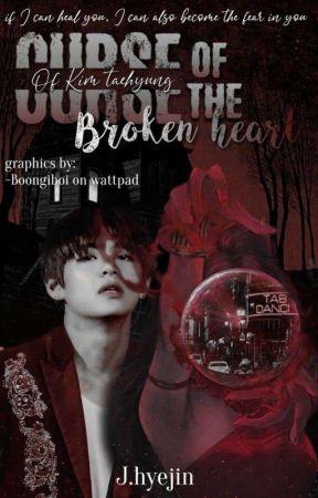 Curse Of The Broken Heart || Kim Taehyung✔  by _junghyejin_