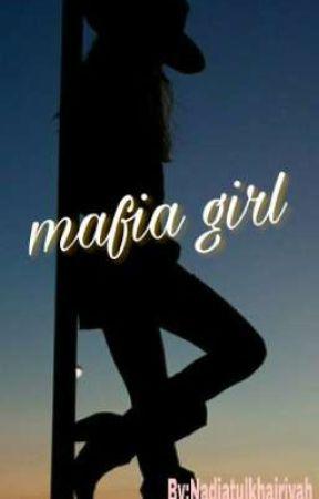 Mafia Girl(Hiatus) by nadiakhair