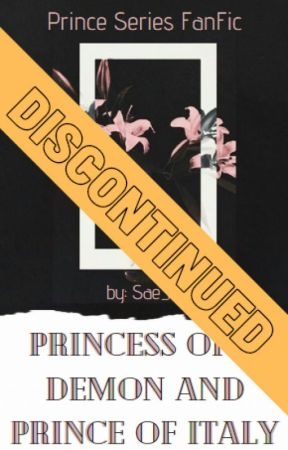Princess of A Demon and Prince of Italy (Prince Series Fanfic) by sae_rz