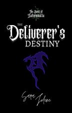 The Deliverer's Destiny - The Seed of Euforemalta book 1 by sarsar14