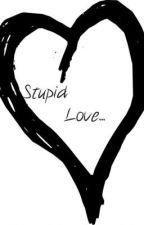 Stupid Love by chloepurple