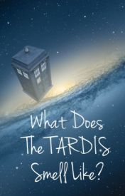 What Does the TARDIS Smell Like? by fangirl-for-britain