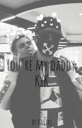 You're my daddy | KxK by UaHiki
