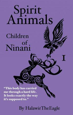 Spirit Animals: Children of Ninani (Book 1) by HalawirTheEagle