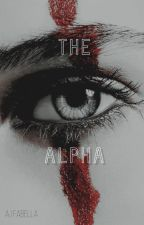 The Alpha  (Dynasty#1) by QueenJemma101