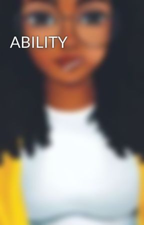 ABILITY by MBALY2310