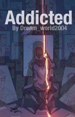 Addicted  by Dream_World2004