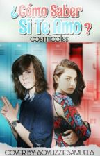¿Cómo saber si te amo?  (Chandler Riggs & Tú) [Editando] by cosmicatss