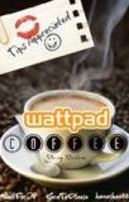 Wattpad Coffee by WaitForIt