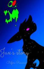 Jax's story (WIP) by itsyaboijax123