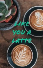 Like you a Latte - Damien Haas One Shot by Mini_Cool