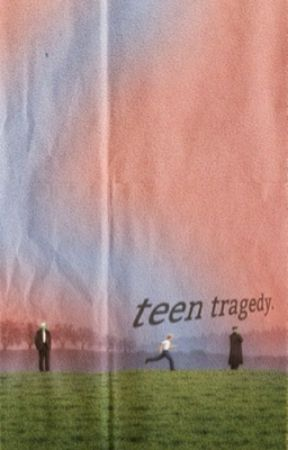TEEN TRAGEDY ━━ VOL i by Ioverox