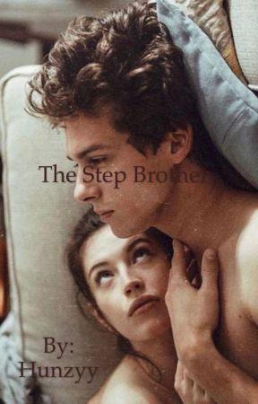 The Step brother  by Hunzyy