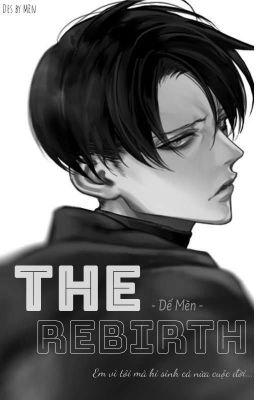 [ĐN Attack on Titan] [Levi Fanfiction] The Rebirth