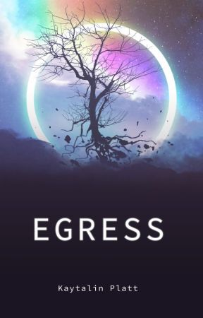 Egress by kaytalinplatt