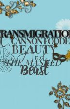 Transmigration: The Cannon Fodder Beauty and Masked Beast by ShinSungmii