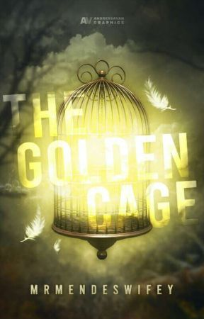 The Golden Cage by MrMendeswifey