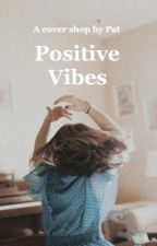 Positive Vibes: Cover Shop by Pat-is-Positive