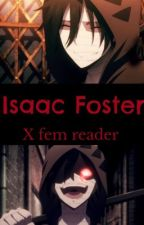Isaac foster x female reader [incomplete but under editing] by Ass-partame