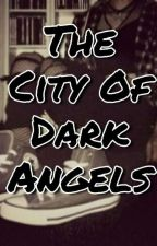 The City Of Dark Angels by 2DentsMcgee