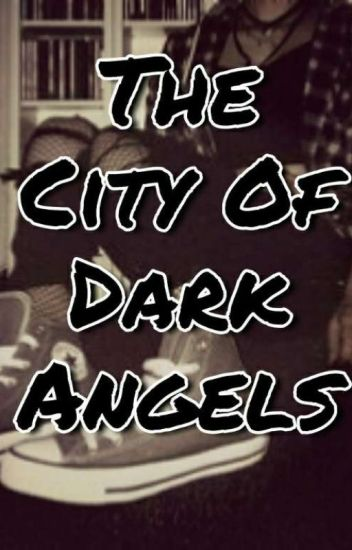 The City Of Dark Angels