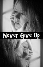 Never Give Up by shelbylw03