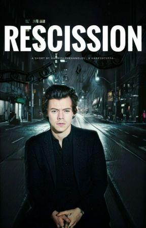Rescission [H.E.S] A Short by harryslovehandles_