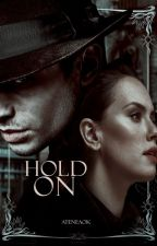 HOLD ON | CREDENCE BAREBONE by Ateneaok