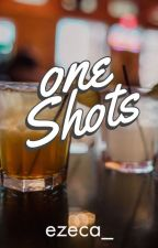 One Shots by Ezeca_